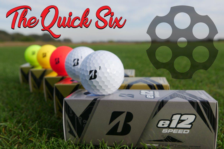 The Quick Six: Bridgestone e12 Soft Golf Balls