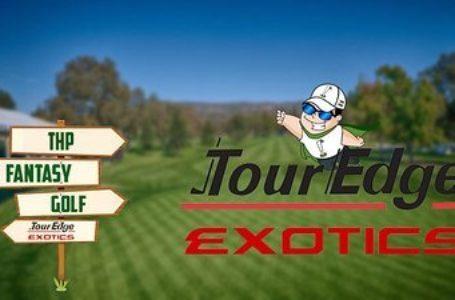2020 THP Fantasy Golf Sponsored by Tour Edge Exotics
